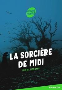 Michel Honaker - La sorcière de midi.