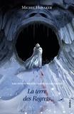 Michel Honaker et Benjamin Carré - La terre des Regrets - Un roman d'aventures extraordinaire !.