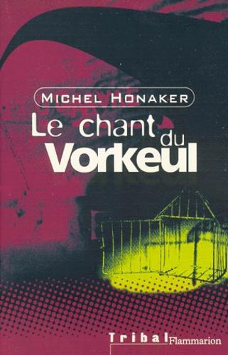 Michel Honaker - Le chant du Vorkeul.