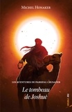Michel Honaker et Benjamin Carré - Le tombeau de Joshué - Un roman d'aventures extraordinaire !.