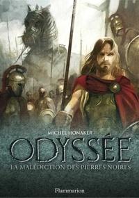 Michel Honaker - Odyssée Tome 1 : La malédiction des pierres noires.