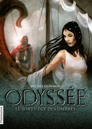 Michel Honaker - Odyssée Tome 3 : Le sortilège des ombres.