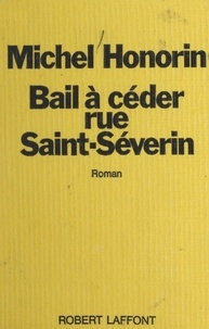 Michel Honorin - Bail à céder, rue Saint-Séverin.