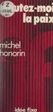 Michel Honorin et Jacques Chancel - Foutez-moi la paix.