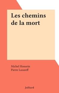 Michel Honorin et Pierre Lazareff - Les chemins de la mort.