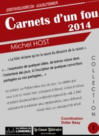 Michel Host - Carnets d'un fou 2014.