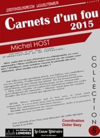 Michel Host - Carnets d'un fou 2015.