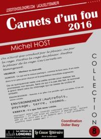 Michel Host - Carnets d'un fou 2016.