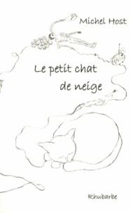 Michel Host - Le petit chat de neige - 50 nouvelles express et des poussières.