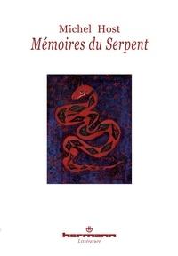 Michel Host - Mémoires du serpent - Recueillis par le frère Paphnuce de l'Ordre de saint Zozime.