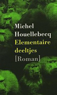 Michel Houellebecq - Elementaire deelftjes.