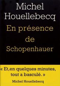 En présence de Schopenhauer - Michel Houellebecq |