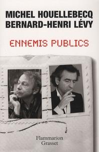 Michel Houellebecq et Bernard-Henri Lévy - Ennemis publics.