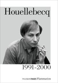 Michel Houellebecq - Houellebecq 1991-2000.