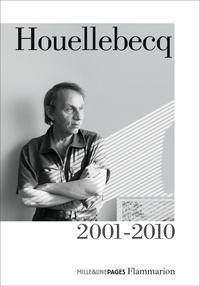 Michel Houellebecq - Houellebecq 2001-2010.