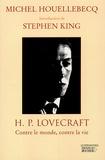 Michel Houellebecq et Stephen King - HP Lovecraft - Contre le monde, contre la vie.