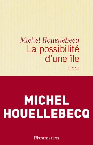 La possibilité d'une île - Michel Houellebecq - Format ePub - 9782081410275 - 7,99 €