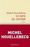 Michel Houellebecq - Le sens du combat.