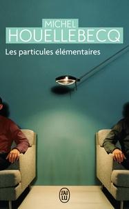 Michel Houellebecq - Les particules élémentaires.