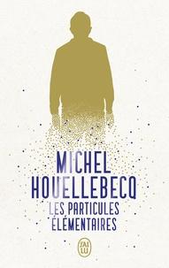 Téléchargez gratuitement de nouveaux livres audio Les particules élémentaires en francais 9782290217214 par Michel Houellebecq