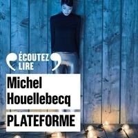 Michel Houellebecq et Manuel Blanc - Plateforme.