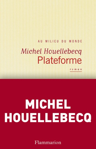 Plateforme - Michel Houellebecq - Format PDF - 9782081257924 - 7,99 €