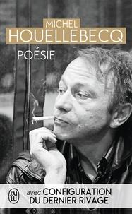 Michel Houellebecq - Poésie - Rester vivant ; Le sens du combat ; La poursuite du bonheur ; Renaissance ; Configuration du dernier rivage.
