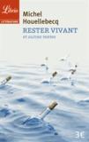 Michel Houellebecq - Rester vivant et autres textes.