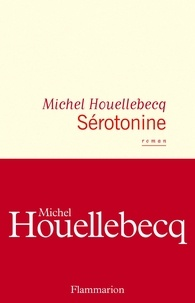 Sérotonine - Michel Houellebecq - Format PDF - 9782081485396 - 14,99 €
