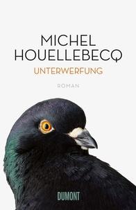 Michel Houellebecq - Unterwerfung.