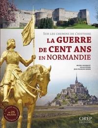 Michel Hourquet et Gilles Pivard - La guerre de Cent Ans en Normandie - Sur les chemins de l'histoire.