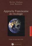 Michel Hubaut et Jean Bastaire - Approche franciscaine de l'écologie.