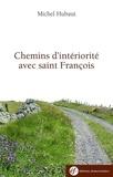 Michel Hubaut - Chemins d'intériorité avec saint François.