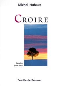 Michel Hubaut - Croire.