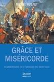 Michel Hubaut - Grâce et miséricorde - Commentaire de l'Evangile selon saint Luc - Guide de lecture.