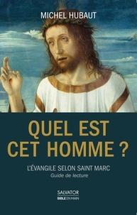 Michel Hubaut - Quel est cet homme? - L'évangile selon Saint Marc.