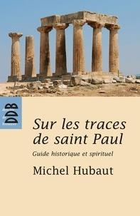 Michel Hubaut - Sur les traces de Saint Paul (Ned).