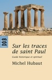 Michel Hubaut - Sur les traces de Saint Paul (Ned).