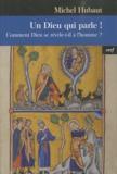 Michel Hubaut - Un Dieu qui parle ! - Comment Dieu se révèle-t-il à l'homme ?.