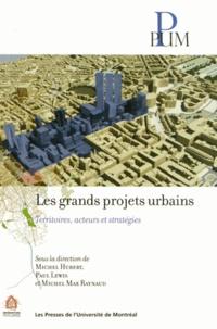 Michel Hubert et Paul Lewis - Les grands projets urbains - Territoires, acteurs et stratégies.