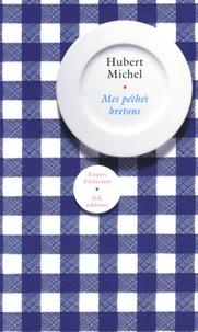 Michel Hubert - Mes péchés bretons.
