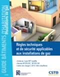 Michel Hubert et Marc Potin - Règles techniques et de sécurité applicables aux installations de gaz.