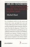 Michel Huet - Archi-tendresse - Vices et vertus d'une famille bien malade et en pleine santé.