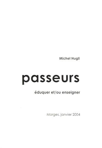 Michel Hugli - Passeurs - Eduquer et/ou enseigner.