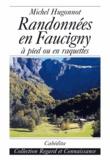 Michel Hugonnot - Randonnées en Faucigny - 250 Petites et grandes courses à pied ou en raquettes.