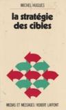 Michel Hugues et Jean Mée - La stratégie des cibles.