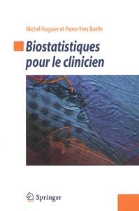 Michel Huguier et Pierre-Yves Boelle - Biostatistiques pour le clinicien.