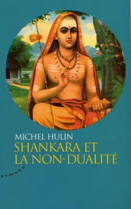 Michel Hulin - Shankara et la non-dualité.