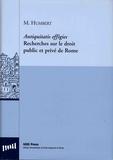 Michel Humbert - Antiquitatis effigies - Recherches sur le droit public et privé de Rome.