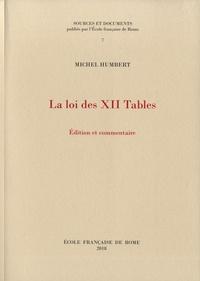 Michel Humbert - La loi des XII tables.